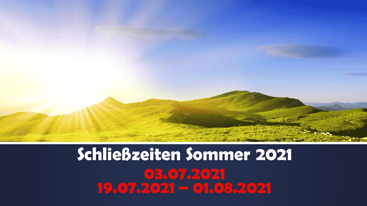 Schließzeiten Sommer 2021